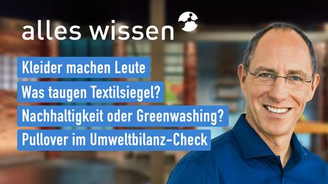 Themen sind u.a.: Kleider machen Leute, Was taugen Textilsiegel?, Nachhaltigkeit oder Greenwashing?, Pullover im Umweltbilanz-Check.