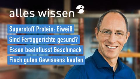 Themen sind: Superstoff Protein: Eiweiß, Sind Fertiggerichte gesund?, Essen beeinflusst Geschmack, Fisch guten Gewissens kaufen.