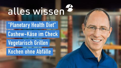 """Themen sind u.a.: """"Planetary Health Diet"""", Cashew-Käse im Check, Vegetarisch Grillen, Kochen ohne Abfälle."""