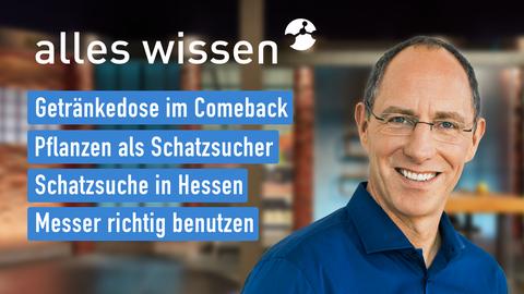Themen sind u.a.: Getränkedosen im Comeback, Pflanzen als Schatzsucher, Schatzsuche in Hessen, Messer richtig benutzen.