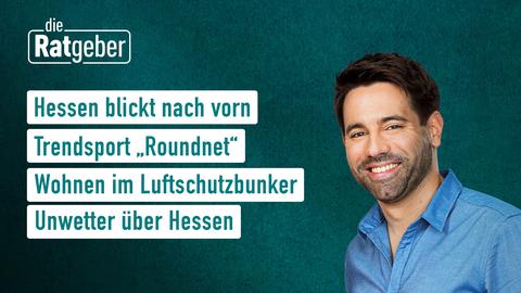 """Die Themen bei """"Die Ratgeber"""" am 30. Juni: Hessen blickt nach vorn, Trendsport """"Roundnet"""", Wohnen im Luftschutzbunker, Wasser mit Aroma"""