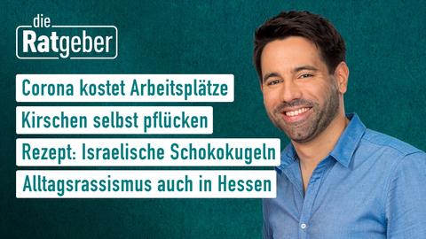 Heutige Themen: Corona kostet Arbeitsplätze, Kirschen selbst pflücken, Rezept: Israelische Schokokugeln und Alltagsrassismus auch in Hessen.