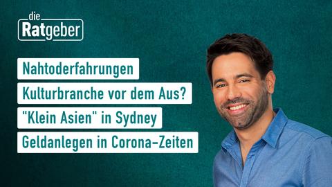 """Heutige Themen: Nahtoderfahrungen, Kulturbranche vor dem Aus?, """"Klein Asien"""" in Sydney, Geldanlegen in Corona-Zeiten."""