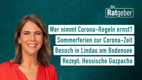 Themen sind: Wer nimmt Corona-Regeln ernst?, Sommerferien zur Corona-Zeit, Besuch in Lindau am Bodensee, Rezept: Hessische Gazpacho