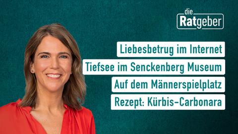 Themen sind: Liebesbetrug im Internet, Tiefsee im Senckenberg Museum, Auf dem Männerspielplatz, Rezept: Kürbis-Carbonara.