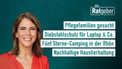 Themen sind: Pflegefamilien gesucht, Diebstahlschutz für Laptop & Co., Fünf Sterne-Camping in der Rhön, Nachhaltige Haustierhaltung.