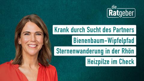 Themen sind u.a.: Krank durch Sucht des Partners, Bienenbaum-Wipfelpfad, Sternenwanderung in der Rhön, Heizpilze im Check.