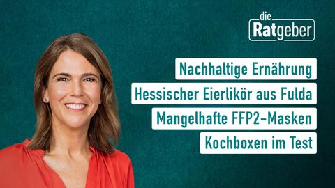 Themen sind u.a.: Nachhaltige Ernährung, Hessischer Eierlikör aus Fulda, Mangelhafte FFP2-Masken, Kochboxen im Test.