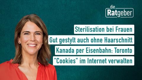 """Themen sind: Sterilisation bei Frauen, Gut gestylt auch ohne Haarschnitt, Kanada per Eisenbahn: Toronto, """"Cookies"""" im Internet verwalten."""