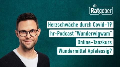 """Themen sind: Herzschwäche durch Covid-19, hr-Podcast """"Wunderwigwam"""", Online-Tanzkurs, Wundermittel Apfelessig?"""