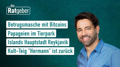 """Themen sind: Betrugsmasche mit Bitcoins, Papageien im Tierpark, Islands Hauptstadt Reykjavik, Kult-Teig """"Hermann"""" ist zurück."""