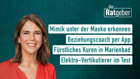 Themen sind: Mimik unter der Maske erkennen, Beziehungscoach per App, Fürstliches Kuren in Marienbad, Elektro-Vertikutierer im Test.