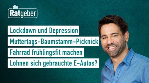 Themen sind: Lockdown und Depression, Muttertags-Baumstamm-Picknick, Fahrrad frühlingsfit machen, Lohnen sich gebrauchte E-Autos?
