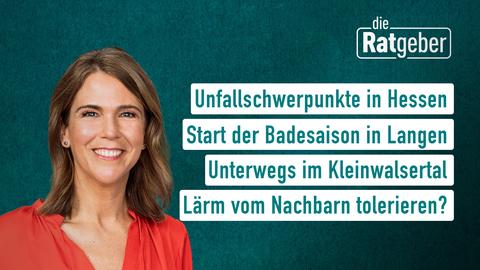 Themen sind: Unfallschwerpunkte in Hessen, Start der Badesaison in Langen, Unterwegs im Kleinwalsertal, Lärm vom Nachbarn tolerieren?