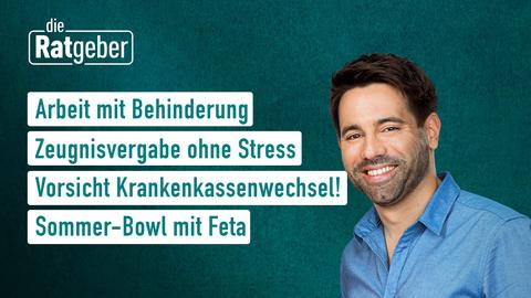 Themen sind u.a.: Arbeit mit Behinderung, Zeugnisvergabe ohne Stress, Vorsicht Krankenkassenwechsel!, Sommer-Bowl mit Feta.