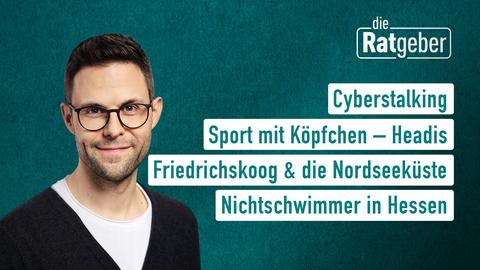 Themen sind: Cyberstalking, Sport mit Köpfchen – Headis, Friedrichskoog & die Nordseeküste, Nichtschwimmer in Hessen.