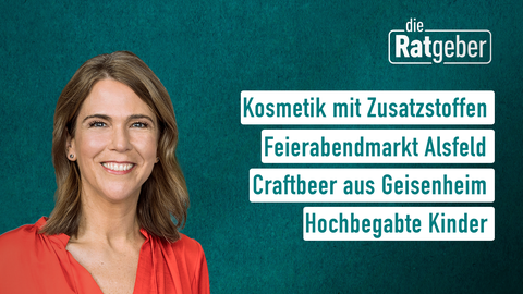 Moderatorin Anne Brüning sowie die Themen Kosmetik mit Zusatzstoffen, Feierabendmarkt Alsfeld, Craftbeer aus Geisenheim, Hochbegabte Kinder