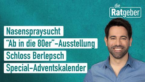 """Die Themen: Nasenspraysucht, """"Ab in die 80er""""-Ausstellung, Schloss Berlepsch, Special-Adventskalender"""