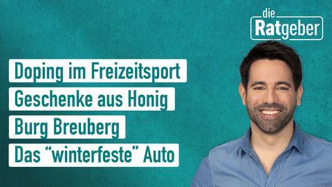"""Die Themen: Doping im Freizeitsport, Geschenke aus Honig, Burg Breuberg, Das """"winterfeste"""" Auto"""