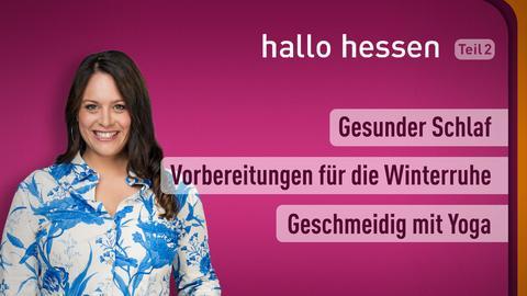 """Leonie Koch und die Themen bei """"hallo hessen"""" am 22. September: Gesunder Schlaf, Vorbereitungen für die Winterruhe, Geschmeidig mit Yoga"""