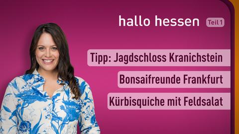 Moderatorin Leonie Koch sowie die Themen Tipp: Jagdschloss Kranichstein, Bonsaifreunde Frankfurt, Kürbisquiche mit Feldsalat