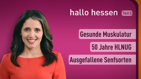 Moderatorin Selma Üsüsk sowie die Themen: Gesunde Muskulatur, 50 Jahre HLNUG, Ausgefallene Senfsorten