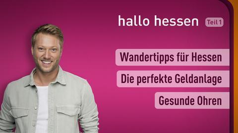 """Jens Pflüger und die Themen bei """"hallo hessen"""" am 20. Oktober: Wandertipps für Hessen, Die perfekte Geldanlage, Gesunde Ohren"""
