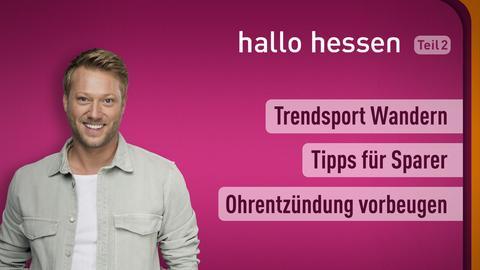 """Jens Pflüger und die Themen bei """"hallo hessen"""" am 20. Oktober: Trendsport Wandern, Tipps für Sparer, Ohrentzündung vorbeugen"""