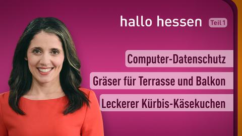 Moderatorin Selma Üsük sowie die Themen: Computer-Datenschutz, Grässer für Terrasse und Balkon, Leckerer Kürbis-Käsekuchen