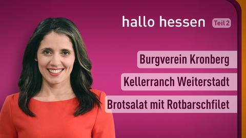 Moderatorin Selma Üsük sowie die Themen:  Burgverein Kronberg, Kellerranch Weiterstadt, Brotsalat mit Rotbarschfilet