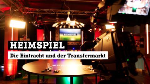 Heimspiel-Studio: Die Eintracht und der Transfermarkt