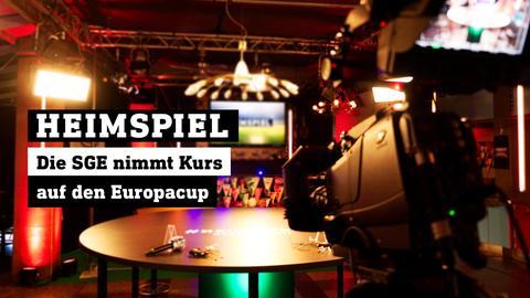 Leeres heimspiel-Studio. Text: DIE SGE nimmt Kurs auf den Europacup.