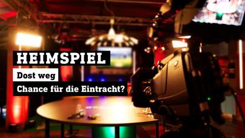 Das leere heimspiel-Studio mit dem Schriftzug: HEIMSPIEL – Dost weg – Chance für die Eintracht?