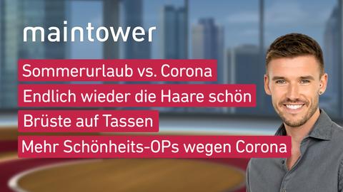 """Die Themen bei """"maintower"""" am 1. März."""