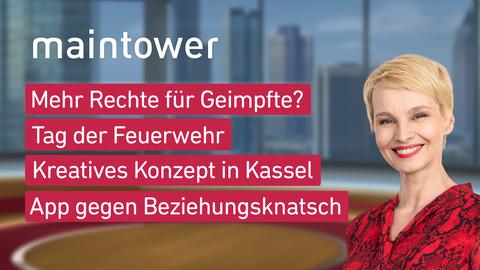 """Die Themen bei """"maintower"""" am 04. Mai: Mehr Rechte für Geimpfte?, Tag der Feuerwehr, Kreatives Konzept in Kassel, App gegen Beziehungsknatsch"""