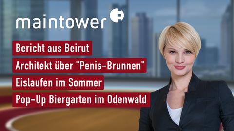 """Die Themen bei """"maintower"""" am 6. August"""
