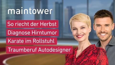 """Die Moderator:innen und die Themen bei """"maintower"""" am 14. September: So riecht der Herbst, Diagnose Hirntumor, Karate im Rollstuhl, Traumberuf Autodesigner"""