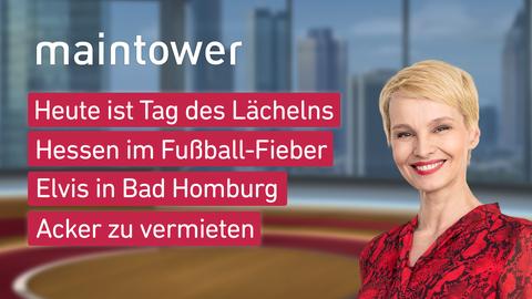 """Die Themen bei """"maintower"""" am 15. Juni: Heute ist Tag des Lächelns, Hessen im Fußball-Fieber, Elvis in Bad Homburg,"""