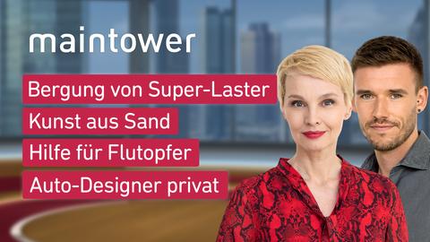 """Die Moderator:innen und die Themen bei """"maintower"""" am 15. September: Bergung von Super-Laster, Kunst aus Sand, Hilfe für Flutopfer, Auto-Designer privat"""