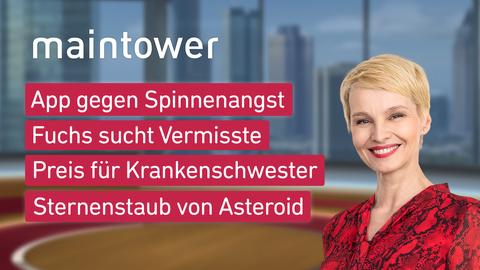 """Susann Atwell und die Theme bei """"maintower"""" am 18. Oktober: App gegen Spinnenangst, Fuchs sucht Vermisste, Preis für Krankenschwester, Sternenstaub von Asteroid"""