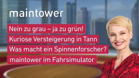 """Susann Atwell und die Themen bei """"maintower"""" am 22.09.2021: Nein zu grau – ja zu grün!, Kuriose Versteigerung in Tann, Was macht ein Spinnenforscher?, maintower im Fahrsimulator"""