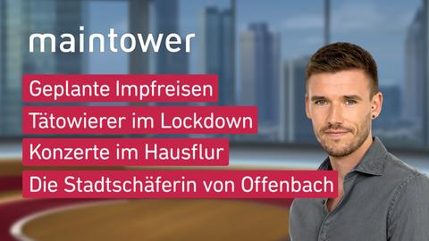 Themen sind u.a.: Geplante Impfreisen, Tätowierer im Lockdown, Konzerte im Hausflur, Die Stadtschäferin von Offenbach.