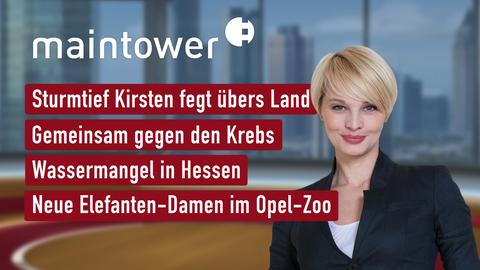 Themen sind u.a.: Sturmtief Kirsten fegt übers Land, Gemeinsam gegen den Krebs, Wassermangel in Hessen, Neue Elefanten-Damen in Opel-Zoo.