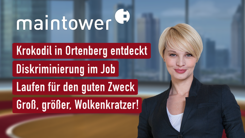 Themen sind u.a.: Krokodil in Ortenberg entdeckt, Diskriminierung im Job, Laufen für den guten Zweck, Groß, größer, Wolkenkratzer!