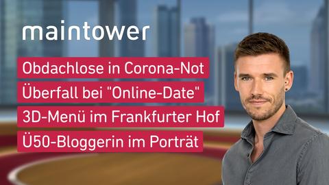 """Die Themen sind u.a.: Obdachlose in Corona-Not, Überfall bei """"Online-Date"""", 3D-Menü im Frankfurter Hof, Ü50-Bloggerin im Porträt."""