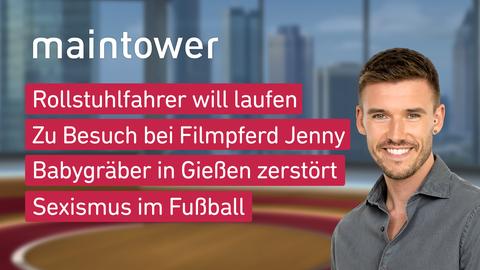 Themen sind u.a.: Rollstuhlfahrer will laufen, Zu Besuch bei Filmpferd Jenny, Babygräber in Gießen zerstört, Sexismus im Fußball.