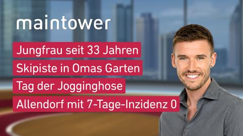 Themen sind: Jungfrau seit 33 Jahren, Skipiste in Omas Garten, Tag der Jogginghose, Allendorf mit 7-Tage-Inzidenz 0
