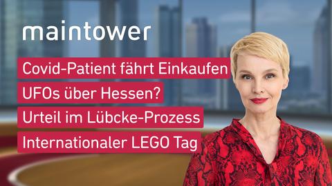 Themen sind u.a.: Covid-Patient fährt Einkaufen, UFOs über Hessen?, Urteil im Lübcke-Prozess, Internationaler LEGO Tag.
