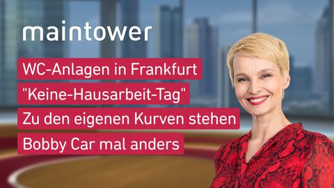 """Themen sind u.a.: WC-Anlagen in Frankfurt, """"Keine-Hausarbet-Tag"""", Zu den eigenen Kurven stehen, Bobby Car mal anders."""