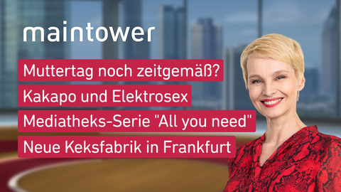 "Themen sind u.a.: Muttertag noch zeitgemäß?, Kakapo und Elektrosex, Mediatheks-Serie ""All you need"", Neue Keksfabrik in Frankfurt."